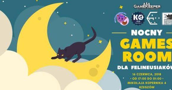 Nocny Games Room dla Felineusiaków